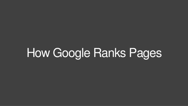 8 BroadAreas of Google's RankingAlgorithm (forclassic,ten-blue-linksstyleresults): Links Quality of Host Domain Query Sati...