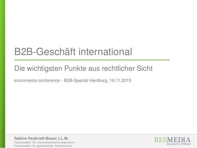 Sabine Heukrodt-Bauer, LL.M. Fachanwältin für Informationstechnologierecht Fachanwältin für gewerblichen Rechtsschutz B2B-...