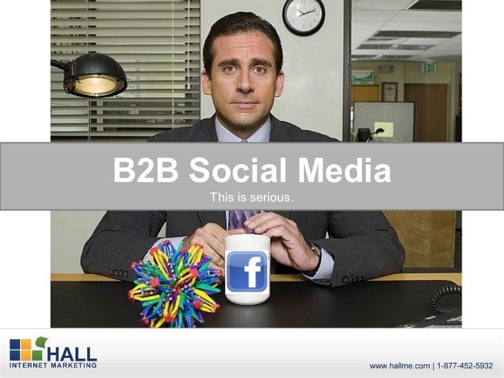 B2B Social Media     This is serious.