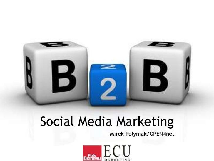 Social Media Marketing           Mirek Połyniak/OPEN4net