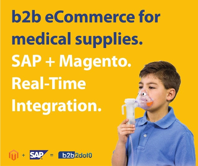 b2b eCommerce formedical supplies.SAP + Magento.Real-TimeIntegration.