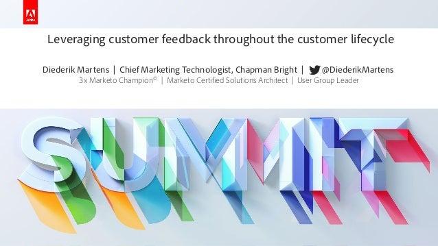 Leveraging customer feedback - Diederik Martens - Chapmanbright - Adobe Summit 2019 - Marketo