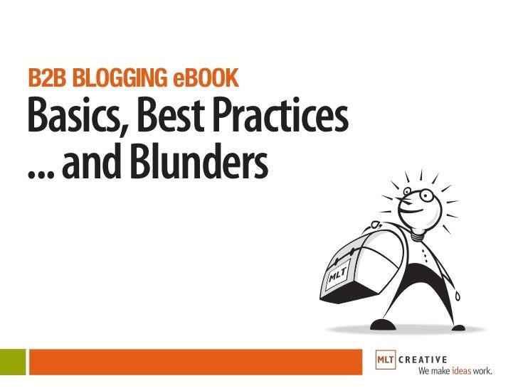 B2B BLOGGING eBOOKBasics, Best Practices... and Blunders