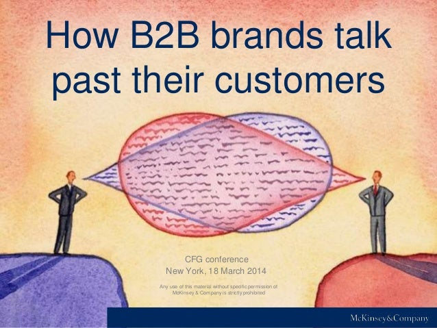 How B2B brands talk past their customers Any use of this material without specific permission of McKinsey & Company is str...