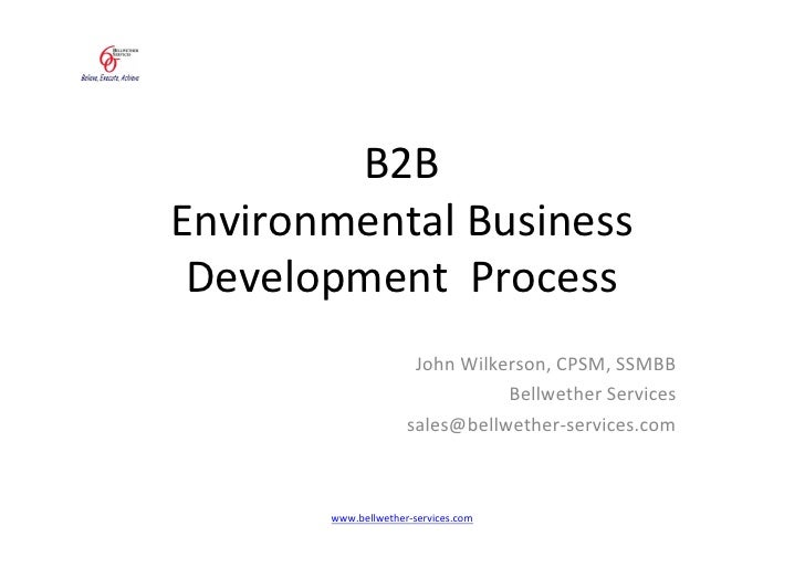 B2B Environmental Business  Development Process                       John Wilkerson, CPSM, SSMBB                         ...