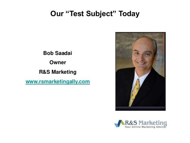 """Our """"Test Subject"""" Today Bob Saadai Owner R&S Marketing www.rsmarketingally.com"""