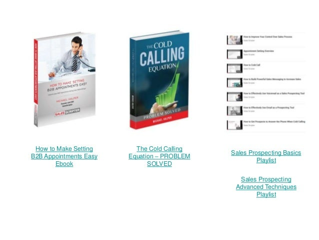 How to Make Setting B2B Appointments Easy Ebook The Cold Calling Equation – PROBLEM SOLVED Sales Prospecting Basics Playli...
