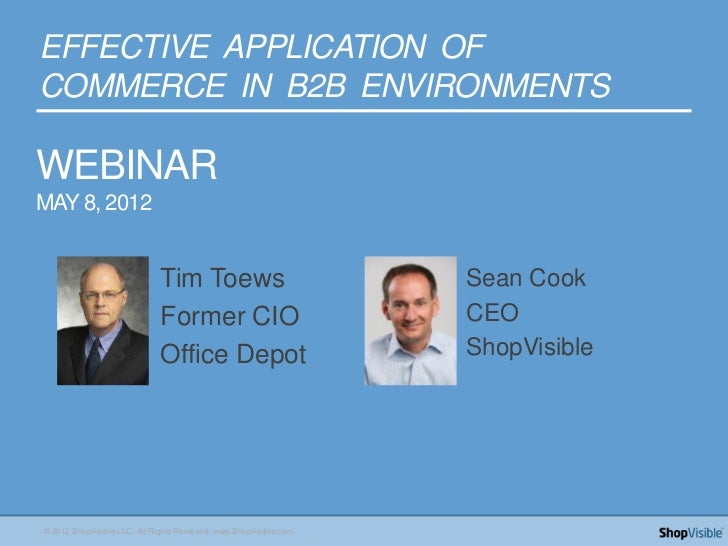 EFFECTIVE APPLICATION OFCOMMERCE IN B2B ENVIRONMENTSWEBINARMAY 8, 2012                             Tim Toews              ...