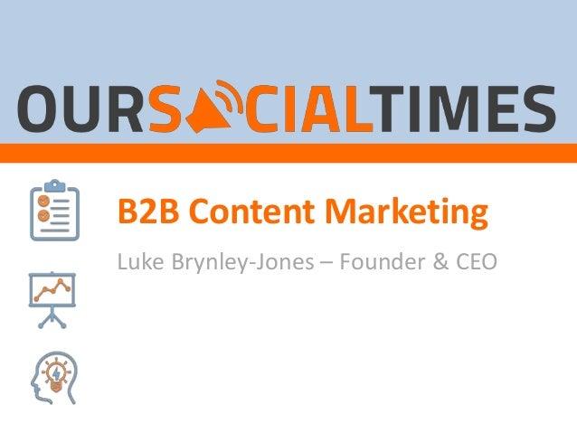 B2B Content Marketing Luke Brynley-Jones – Founder & CEO