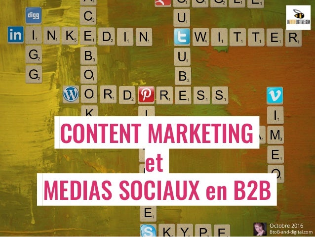 CONTENT MARKETING et MEDIAS SOCIAUX en B2B Octobre 2016 BtoB-and-digital.com