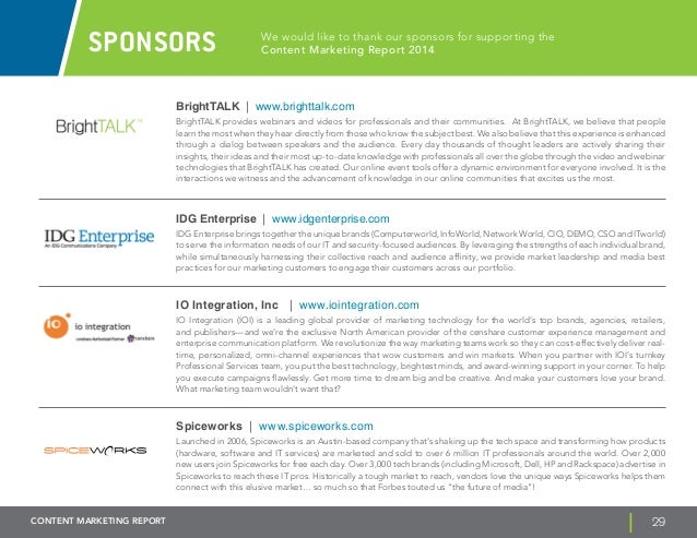 SPONSORS We would like to thank our sponsors for supporting the  Content Marketing Report 2014  BrightTALK | www.brighttal...