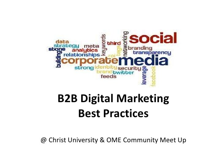 B2B Digital Marketing        Best Practices@ Christ University & OME Community Meet Up