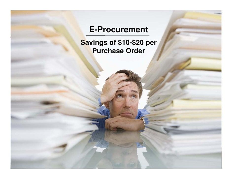 E-Procurement Savings of $10-$20 per    Purchase Order                              Slide 18 ©2009 GXS, Inc.