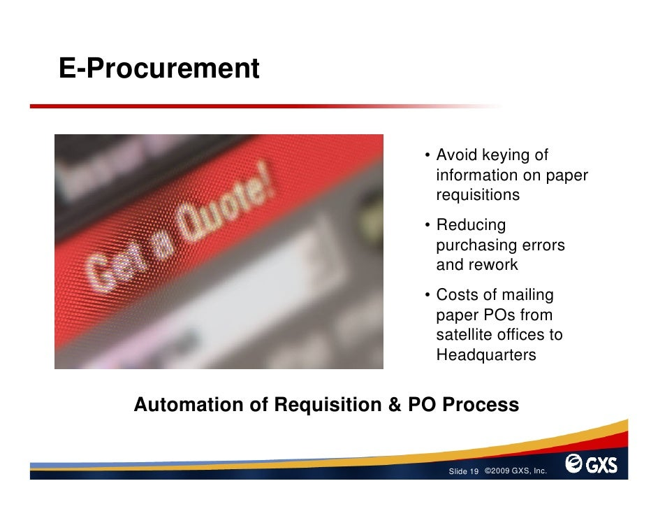 E-Procurement                                  • Avoid keying of                                   information on paper   ...