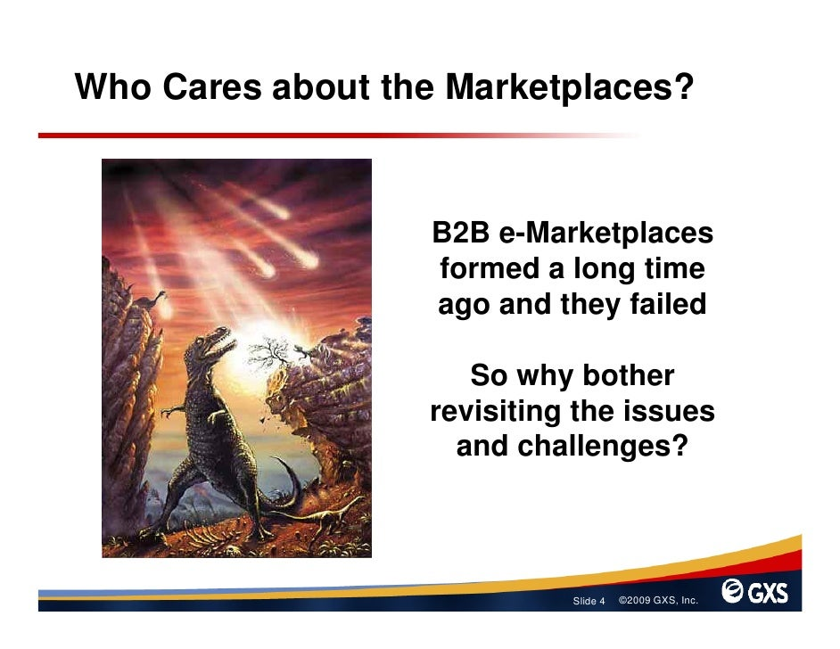 Who Cares about the Marketplaces?                     B2B e-Marketplaces                   formed a long time             ...