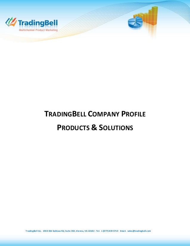 TradingBell Inc. 1934 Old Gallows Rd, Suite 350, Vienna, VA 22182 - Tel. 1 (877) 839 5710 Email. sales@tradingbell.com TRA...