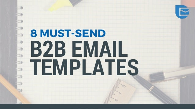 8 Must-Send B2B Email Templates