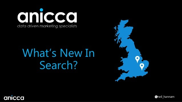 @neil_hannam What's New In Search?