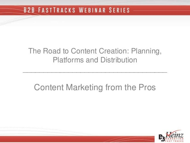 The Road to Content Creation: Planning, Platforms and Distribution ___________________________________ Content Marketing f...