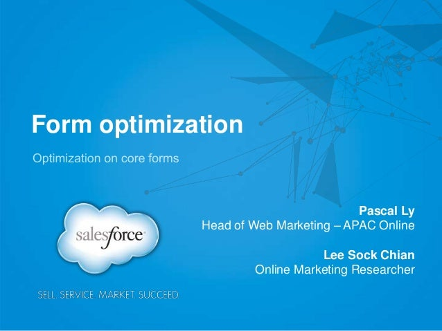 Form optimization  Pascal Ly Head of Web Marketing – APAC Online Lee Sock Chian Online Marketing Researcher