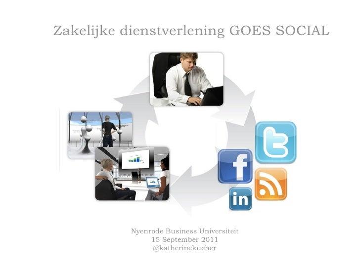 Zakelijke dienstverlening GOES SOCIAL          Nyenrode Business Universiteit               15 September 2011             ...