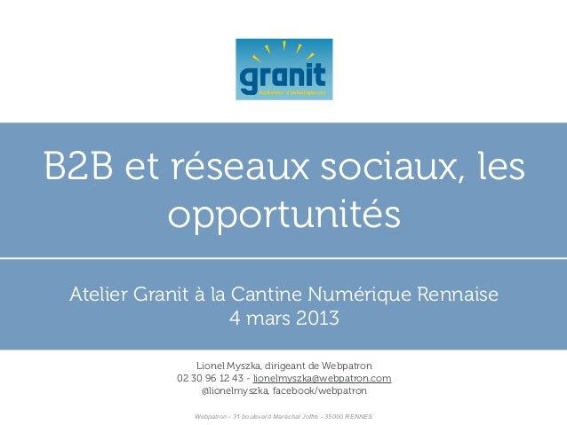B2B et réseaux sociaux, les       opportunités Atelier Granit à la Cantine Numérique Rennaise                     4 mars 2...
