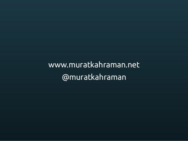 www.muratkahraman.net @muratkahraman