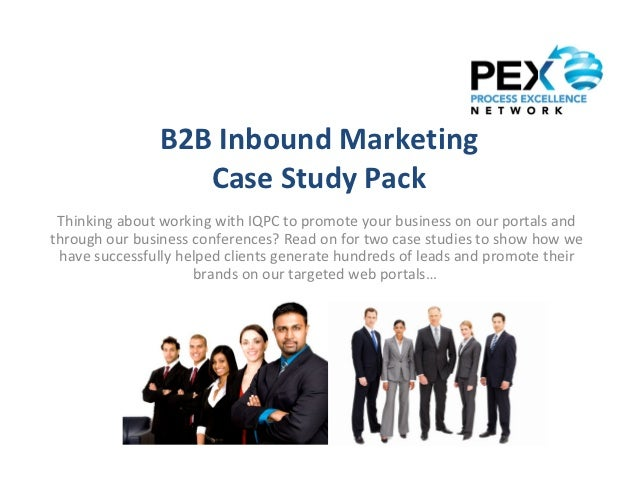 B2B Inbound Marketing                   Case Study Pack Thinking about working with IQPC to promote your business on our p...