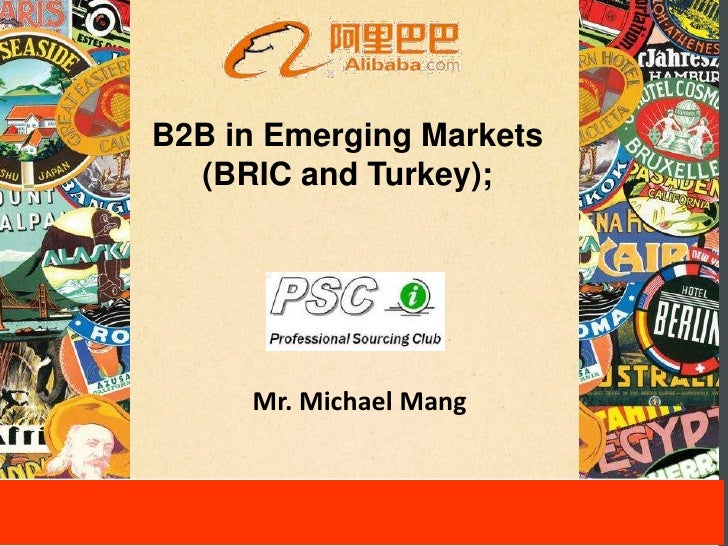B2B in Emerging Markets  (BRIC and Turkey);     Mr. Michael Mang