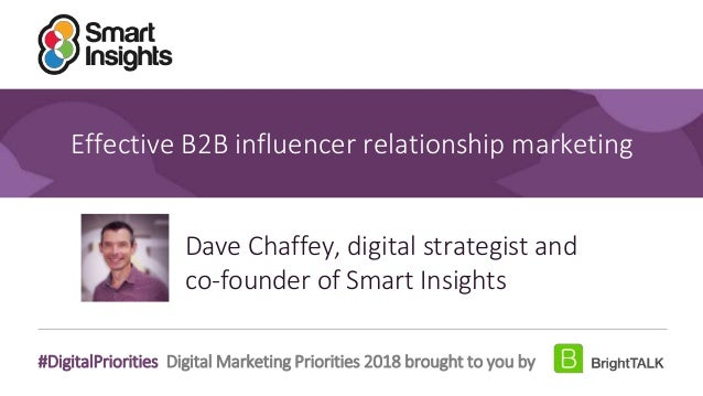 1 #DigitalPriorities Digital Marketing Priorities 2018 brought to you by Effective B2B influencer relationship marketing D...