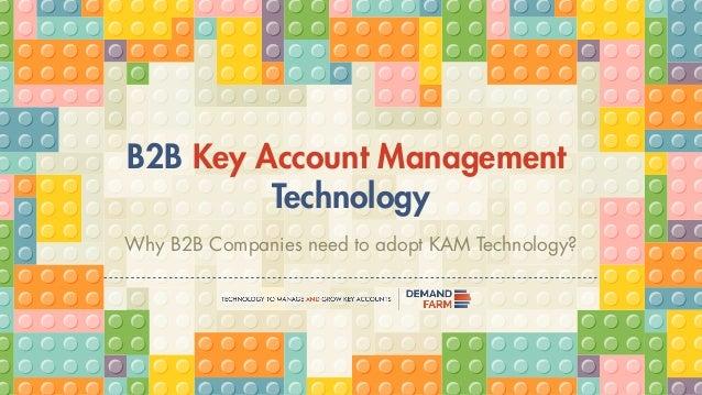 B2B Key Account Management Technology Why B2B Companies need to adopt KAM Technology?