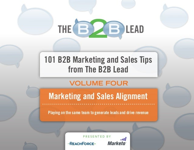 101 B2B Marketing and Sales Tips from The B2B Lead Playing on the same team to generate leads and drive revenue Marketing ...