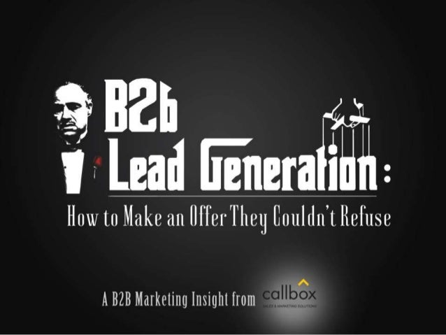 B2b Lead Generation  How To Make An Offer They Couldn U2019t Refuse