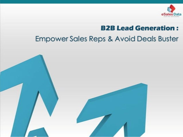 B2B Lead Generation : Empower Sales Reps & Avoid Deals Buster