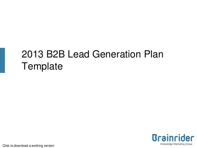 2013 B2B Lead Generation PlanTemplateClick to download a working version