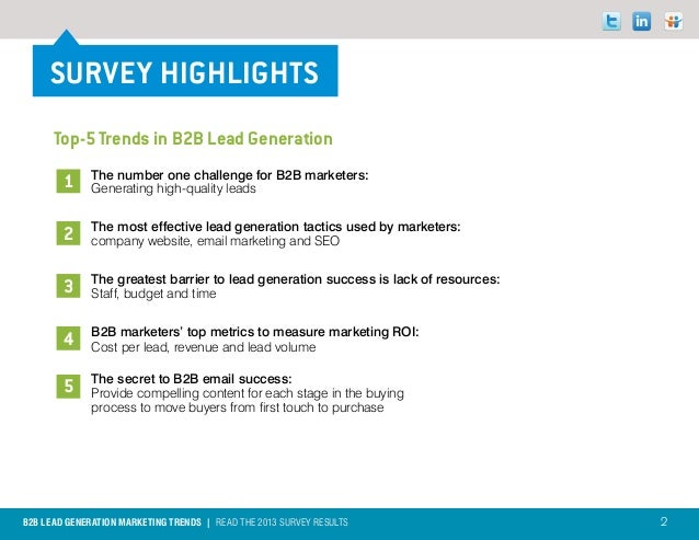 SURVEY HIGHLIGHTS      Top-5 Trends in B2B Lead Generation              The number one challenge for B2B marketers:       ...