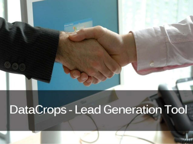 Effective Lead Generation Tool  anil@aruhat.com www.aruhat.com/datacrops/ Contact +91-79-40200900