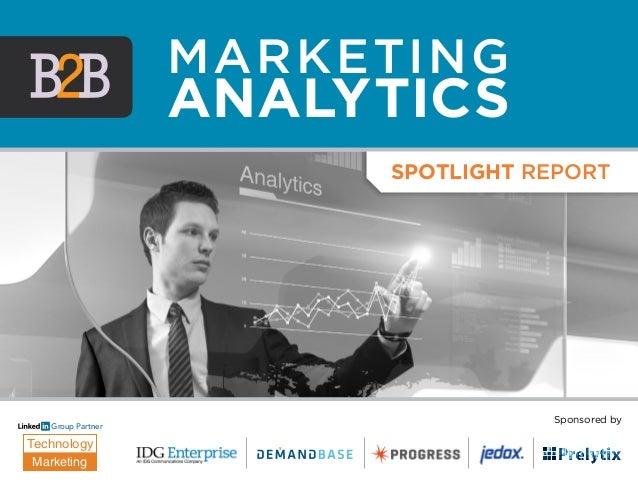 Spotlight Report Technology Marketing Group Partner Sponsored by Marketing analytics