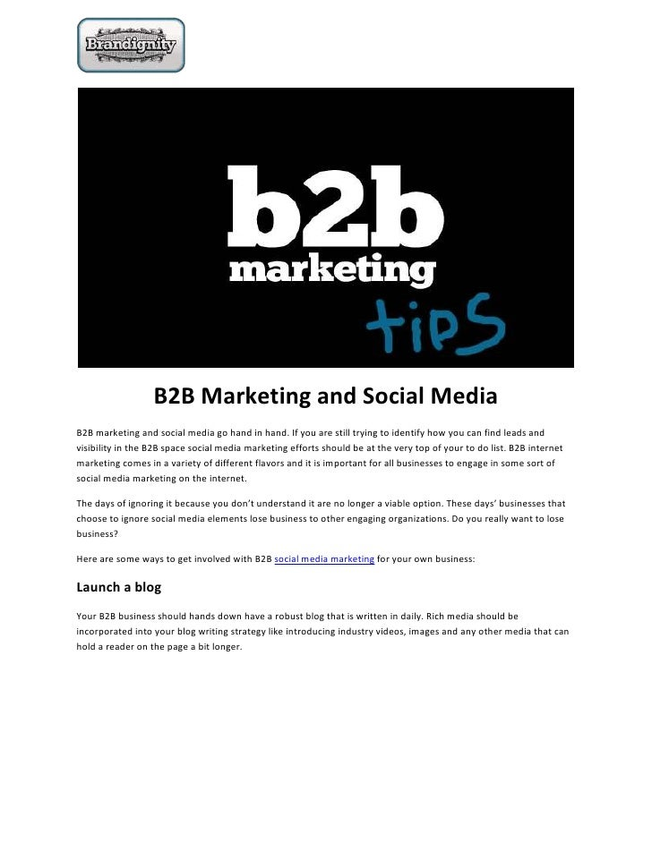 B2B Marketing and Social MediaB2B marketing and social media go hand in hand. If you are still trying to identify how you ...