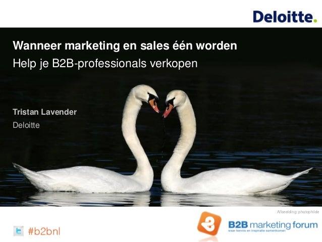 Wanneer marketing en sales één worden Help je B2B-professionals verkopen Tristan Lavender Deloitte Afbeelding: photophilde