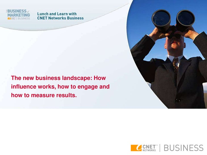 The new business landscape: How influence works, how to engage and how to measure results.