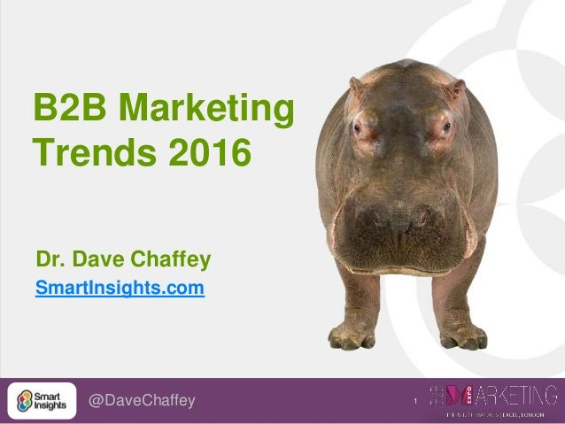 1@DaveChaffey B2B Marketing Trends 2016 Dr. Dave Chaffey SmartInsights.com