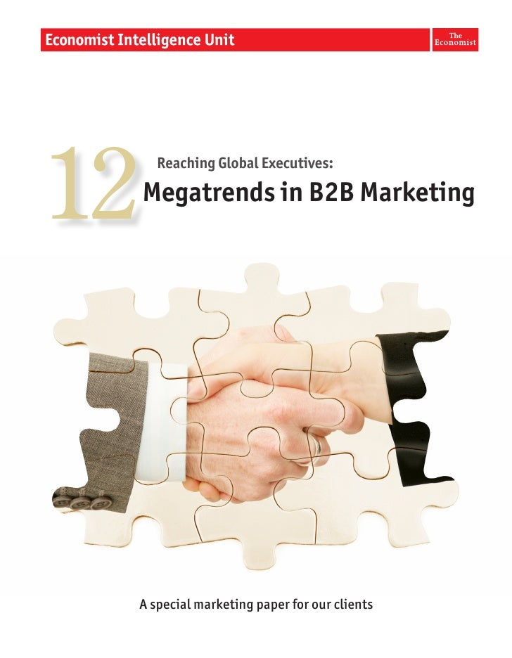 12        Reaching Global Executives:     Megatrends in B2B Marketing     A special marketing paper for our clients