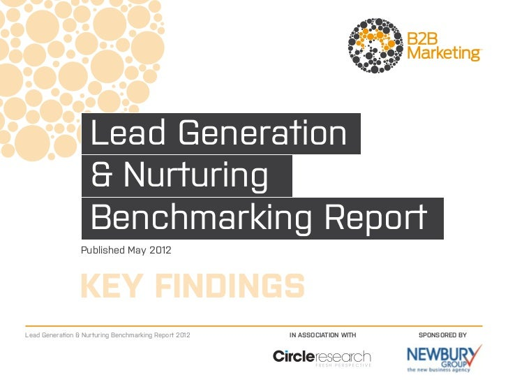 Lead Generation                    & Nurturing                    Benchmarking Report                 Published May 2012  ...