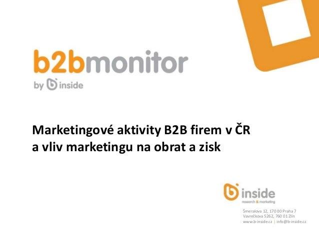 Šmeralova 12, 170 00 Praha 7Vavrečkova 5262, 760 01 Zlínwww.b-inside.cz | info@b-inside.czMarketingové aktivity B2B firem ...