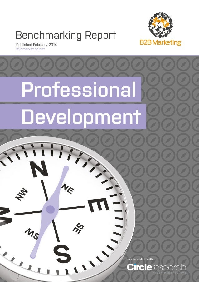 Benchmarking Report Published February 2014 b2bmarketing.net  Professionall Development.  In association with