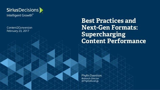 Best Practices and Next-Gen Formats: Supercharging Content Performance Phyllis Davidson Research Director @PhyllisMusings ...