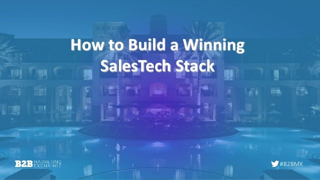 #B2BMX How to Build a Winning SalesTech Stack