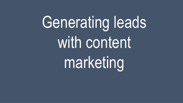 Generating leads with content marketing