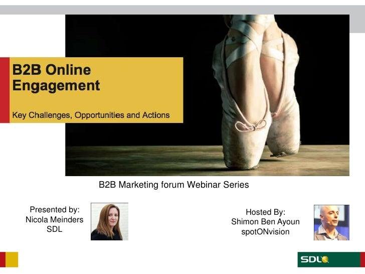B2B Marketing forum Webinar Series Presented by:                                    Hosted By:Nicola Meinders             ...